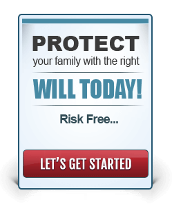Protect your Family with the right Will today!